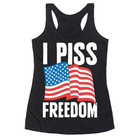 I Piss Freedom Racerback Tank Top