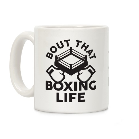 Bout That Boxing Life Coffee Mug