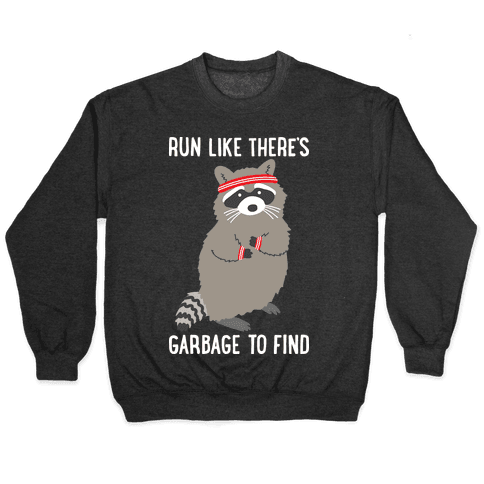 Run Like There's Garbage To Find Pullover