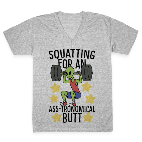Squatting for an Ass-tronomical Butt V-Neck Tee Shirt