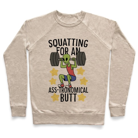 Squatting for an Ass-tronomical Butt Pullover
