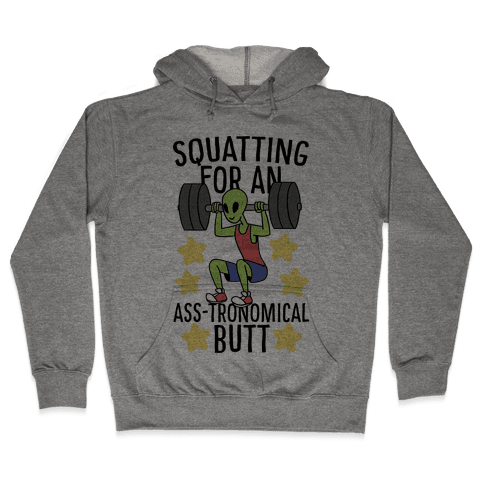 Squatting for an Ass-tronomical Butt Hooded Sweatshirt