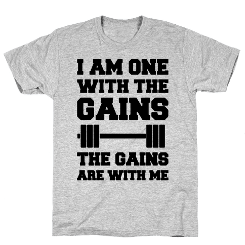 I Am One With The Gains The Gains Are With Me Parody Mens T-Shirt