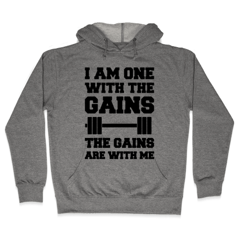 I Am One With The Gains The Gains Are With Me Parody Hooded Sweatshirt