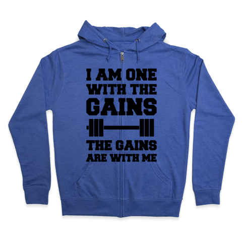 I Am One With The Gains The Gains Are With Me Parody Zip Hoodie