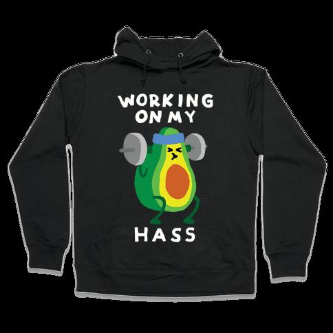 Working On My Hass Hooded Sweatshirt