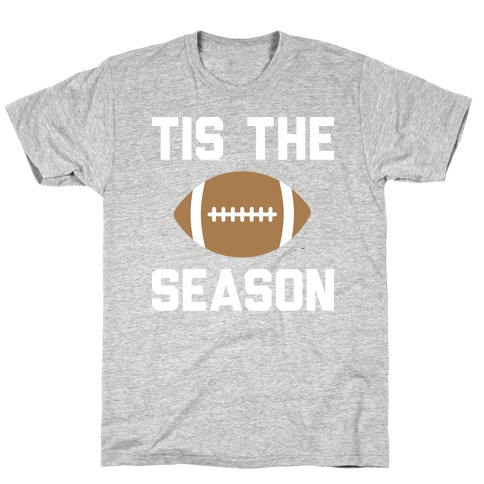 Tis The Football Season (White) T-Shirt