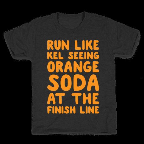 Run Like Kel Seeing Orange Soda At The Finish Line Kids T-Shirt