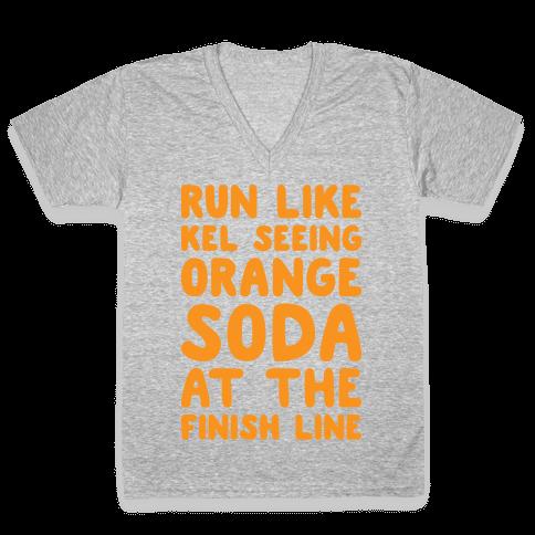 Run Like Kel Seeing Orange Soda At The Finish Line V-Neck Tee Shirt