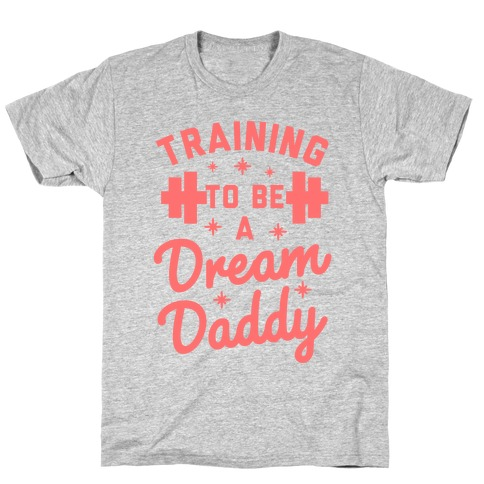 Training to be a Dream Daddy T-Shirt