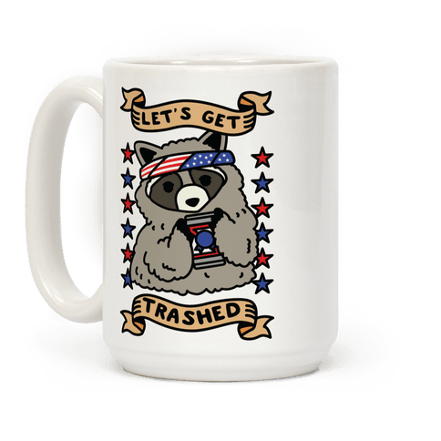 Let's Get Trashed Coffee Mug