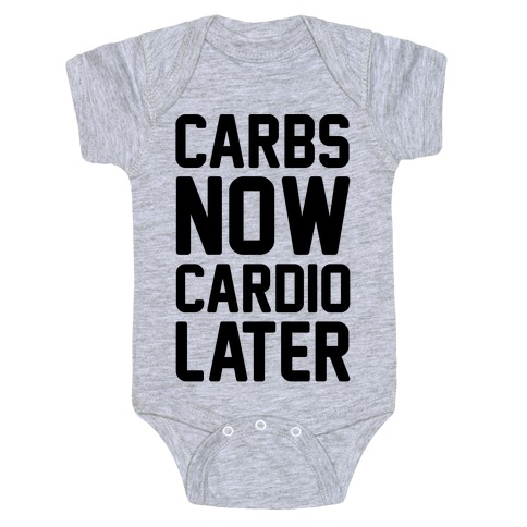 Carbs Now Cardio Later Baby Onesy