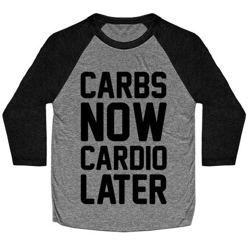 Carbs Now Cardio Later Baseball Tee