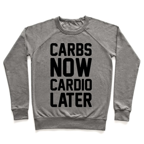 Carbs Now Cardio Later Pullover