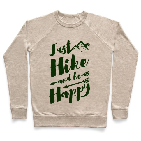 Just Hike and Be Happy Pullover