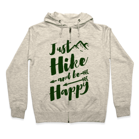 Just Hike and Be Happy Zip Hoodie
