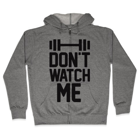 Don't Watch Me Lifting Zip Hoodie