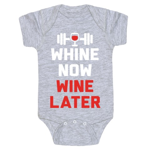Whine Now Wine Later Baby Onesy