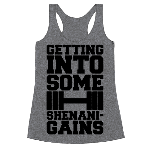Getting Into Some Shenanigains Racerback Tank Top