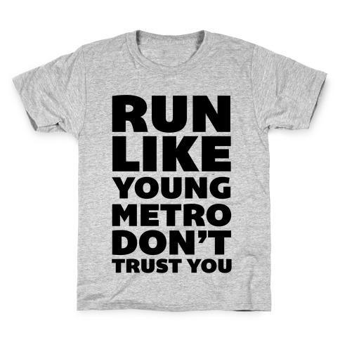 Run Like Young Metro Don't Trust You Kids T-Shirt