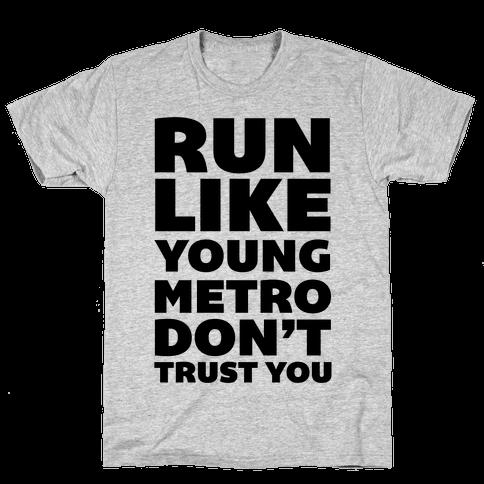 Run Like Young Metro Don't Trust You Mens T-Shirt