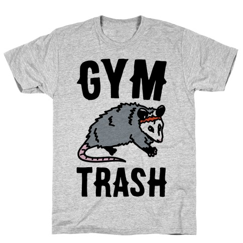Gym Trash Opossum Mens/Unisex T-Shirt