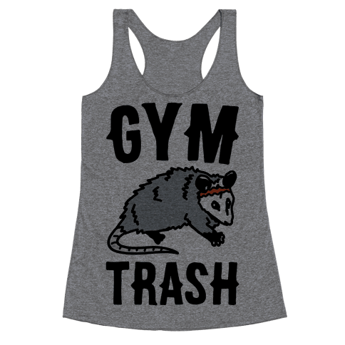 Gym Trash Opossum Racerback Tank Top