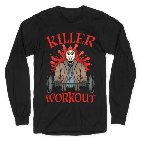 Killer Workout Long Sleeve T-Shirt