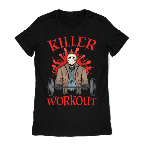 Killer Workout Womens T-Shirt