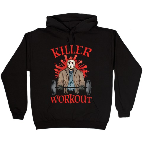 Killer Workout Hooded Sweatshirt