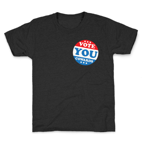 Vote You Cowards White Print Kids T-Shirt