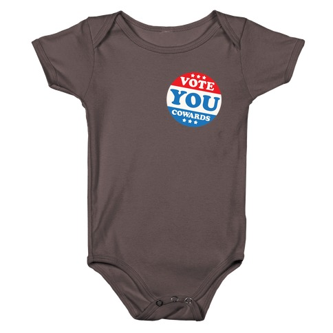 Vote You Cowards White Print Baby One-Piece