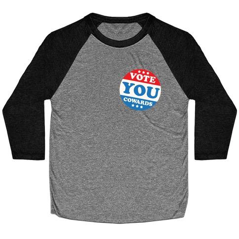 Vote You Cowards White Print Baseball Tee
