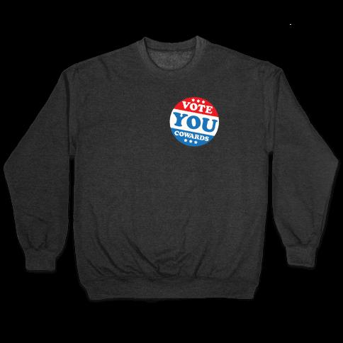 Vote You Cowards White Print Pullover
