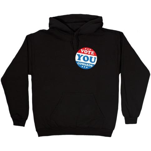 Vote You Cowards White Print Hooded Sweatshirt