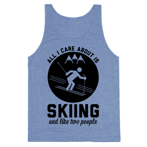 Skiing and Like Two People Tank Top