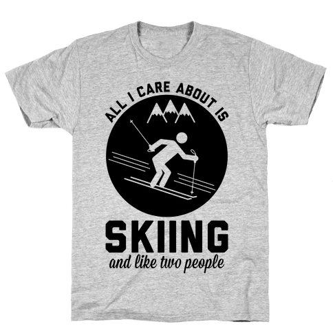 Skiing and Like Two People Mens T-Shirt