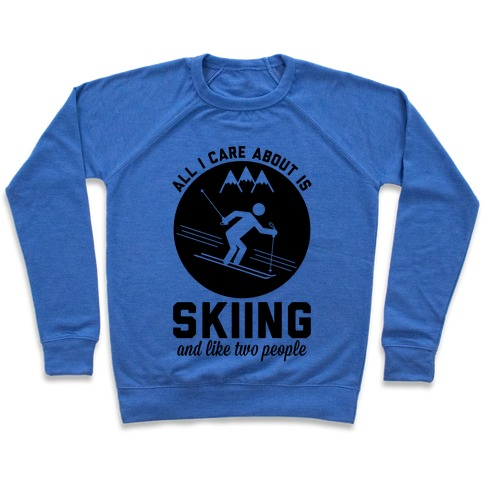 Skiing and Like Two People Pullover