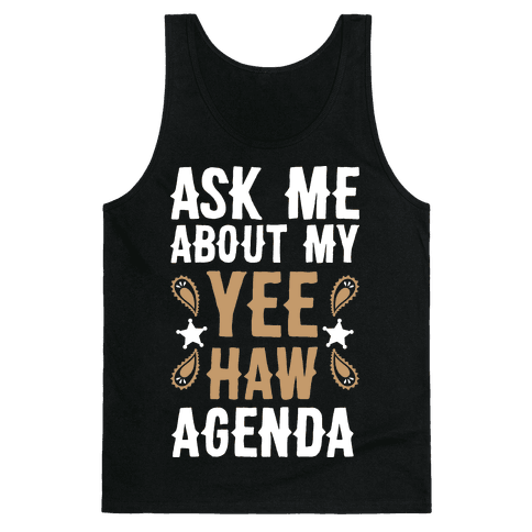 Ask Me About My Yee Haw Agenda Tank Top