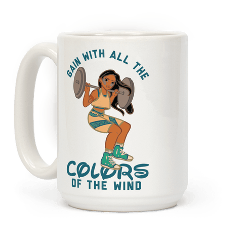 Gain with all the Colors of the Wind Pocahontas Parody Coffee Mug