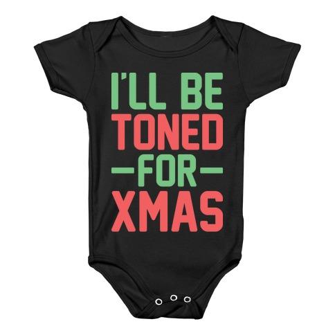 I'll Be Toned For Xmas Baby Onesy