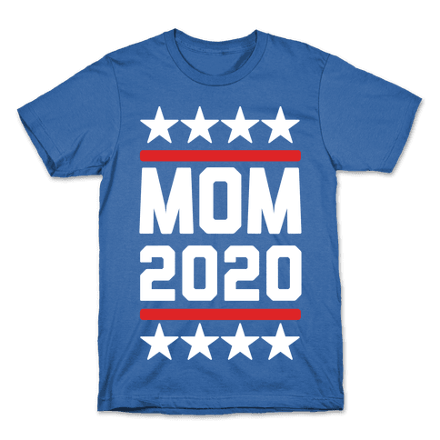 Mom 2020 Mens/Unisex T-Shirt