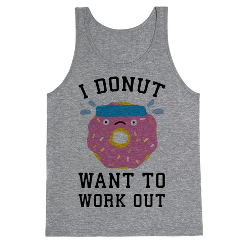 I Donut Want To Work Out Tank Top