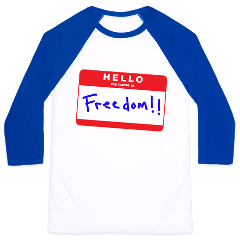 Hello my Name is Freedom Baseball Tee