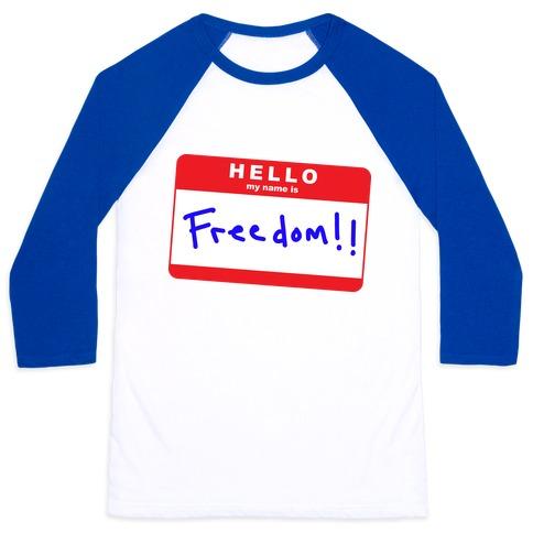 Hello my Name is Freedom Baseball Tee