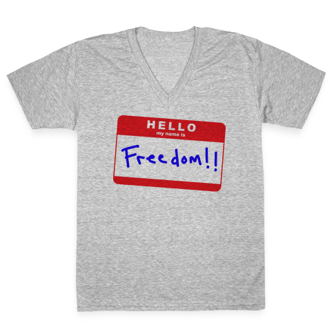 Hello my Name is Freedom V-Neck Tee Shirt