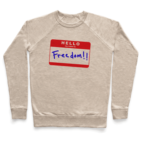 Hello my Name is Freedom Pullover