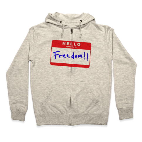Hello my Name is Freedom Zip Hoodie