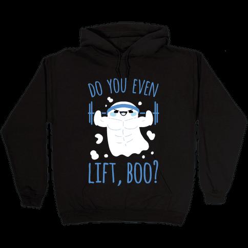 Do You Even Lift, Boo? Hooded Sweatshirt