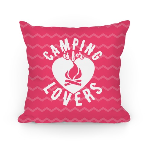 Camping Is For Lovers Pillow